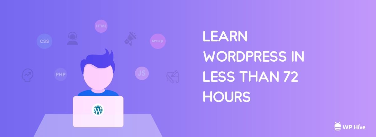 How to Learn WordPress for Free in Less Than 72 Hours!