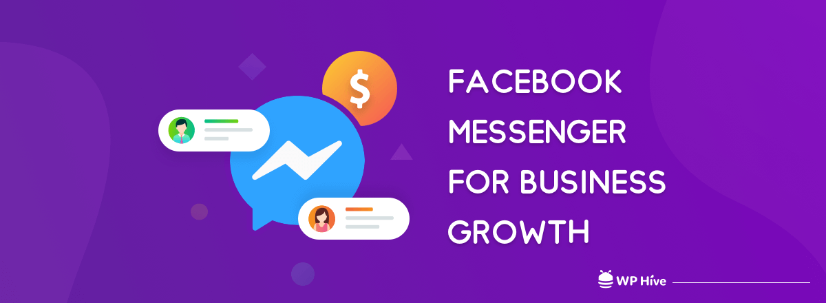 Why You Should Be Using Messenger to Skyrocket Your Business Growth