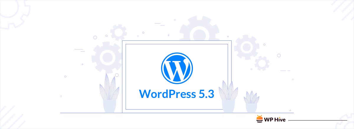 "WordPress 5.3 ""Kirk"" Released With New Features and Improvements"
