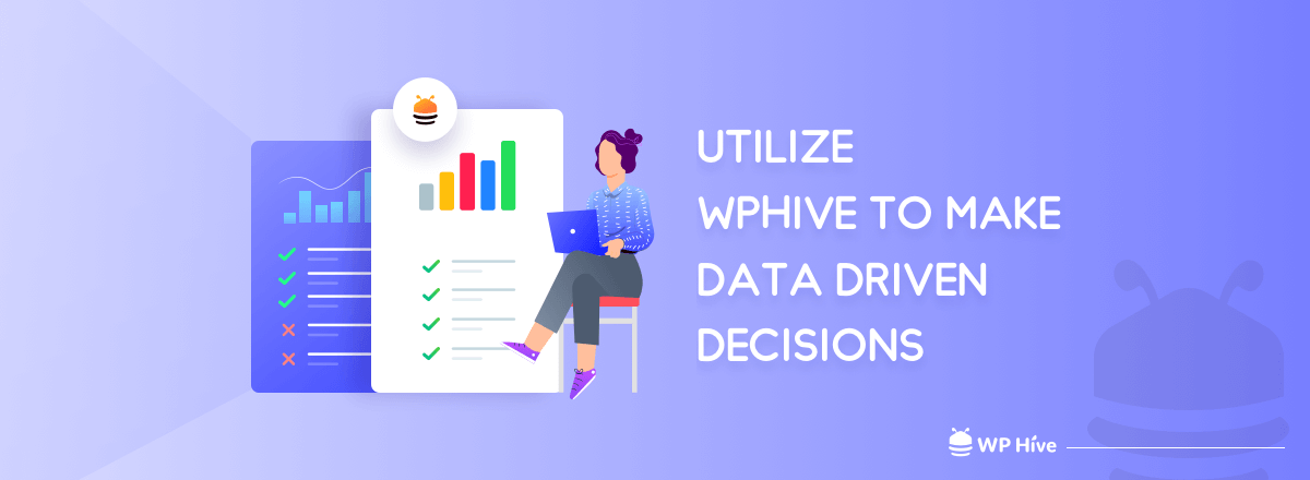 Data-Driven Decision Making with WPHive: An Easy Guide to Choose the Right WordPress Plugins
