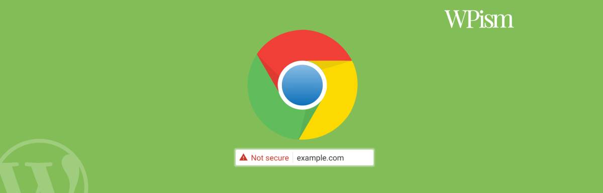 Remove Not Secure Warning in Chrome – Complete Guide – Websites