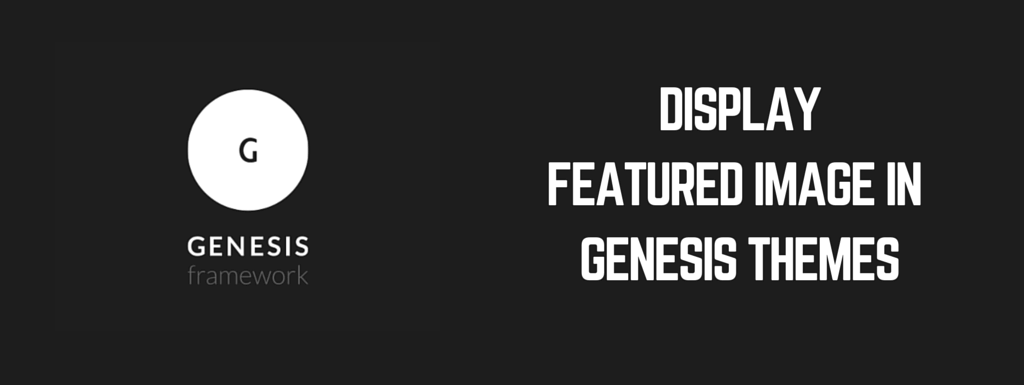 How to Display Featured Image in Genesis Child Themes – WPism