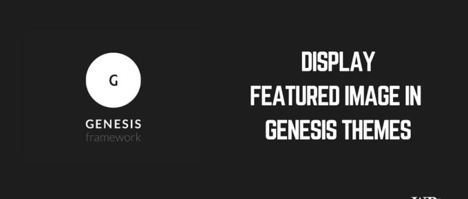 Display Featured Image WordPress Genesis Themes