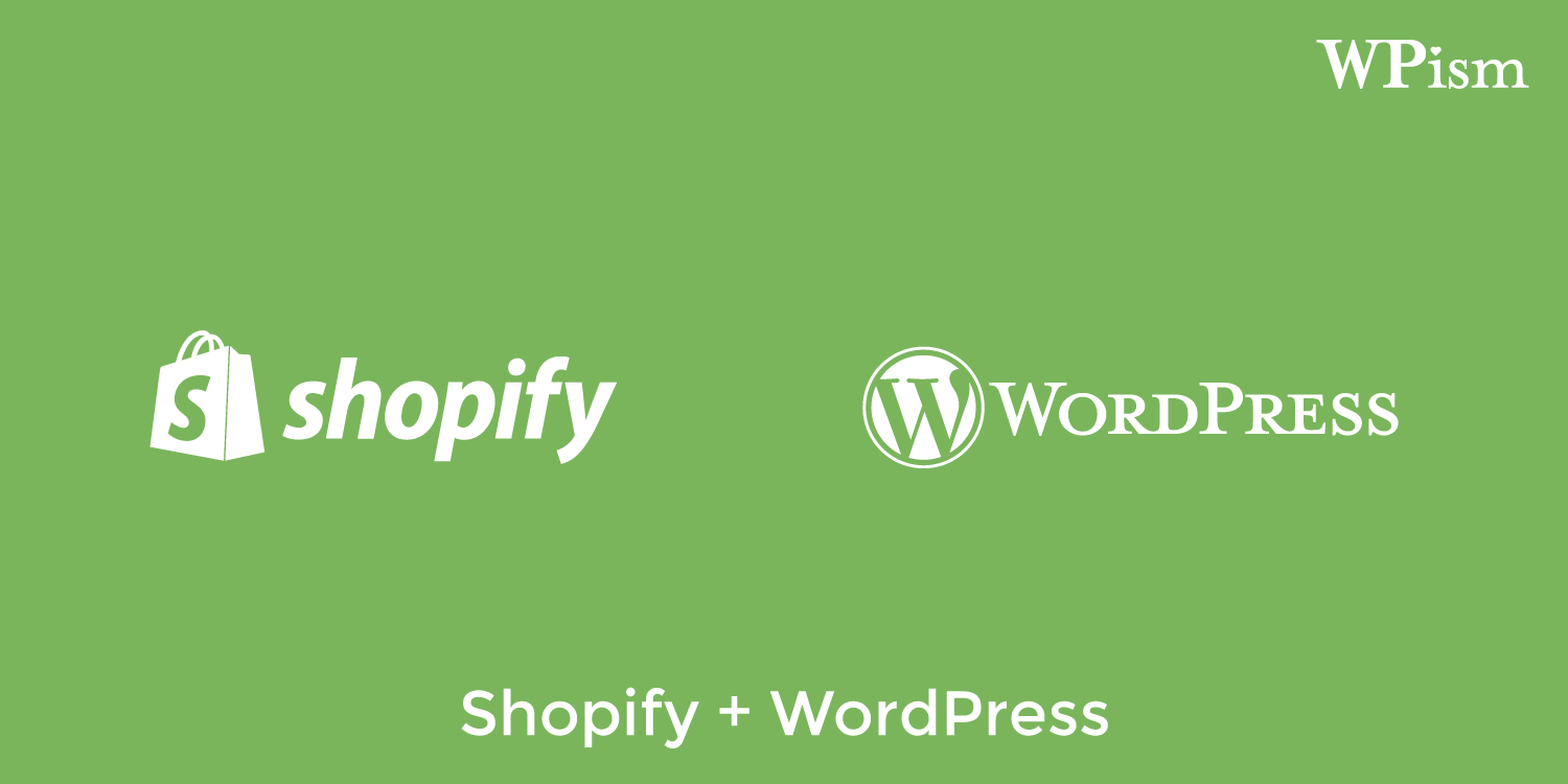 How To Build E-commerce Store With Shopify And WordPress - WPism