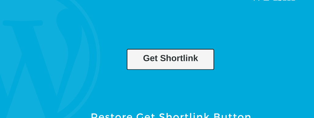 How to enable Get Shortlink Button in WordPress Editor?