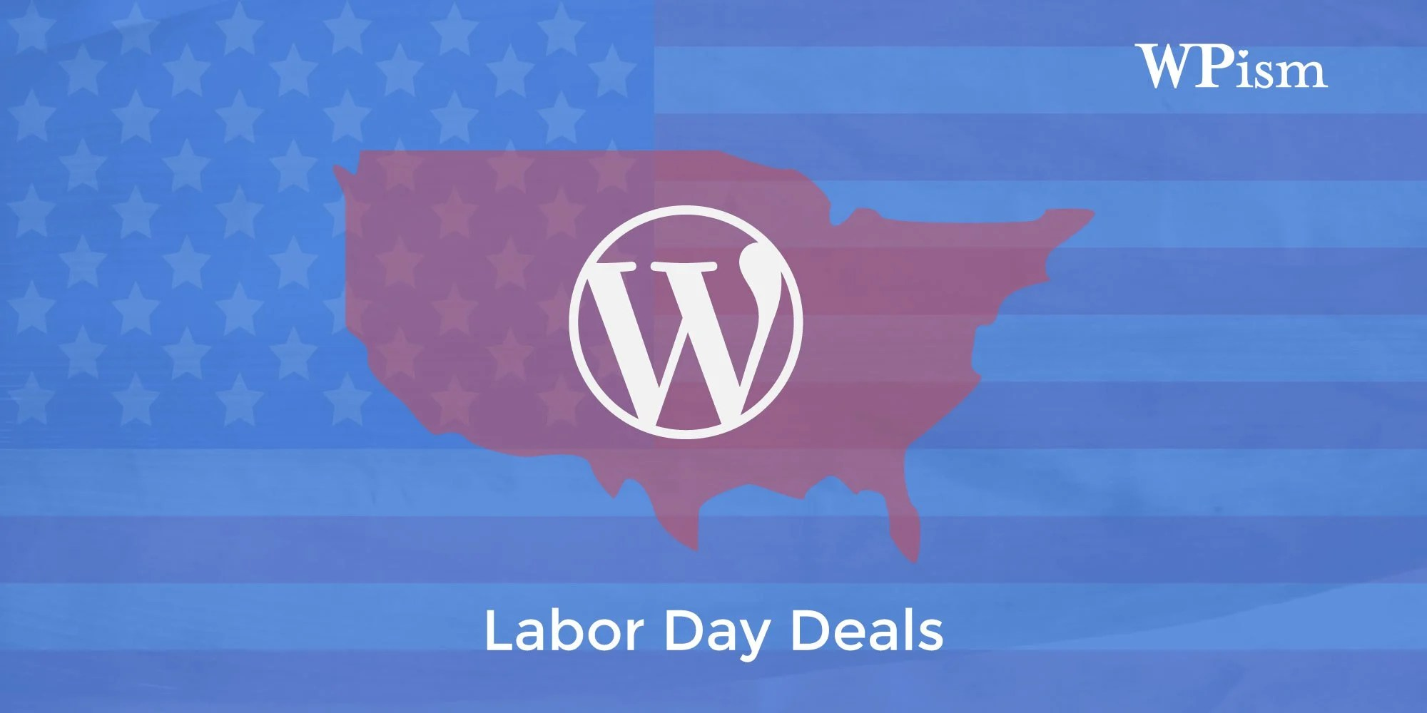 Labor Day WordPress Deals – Hosting, Themes, Services – WPism