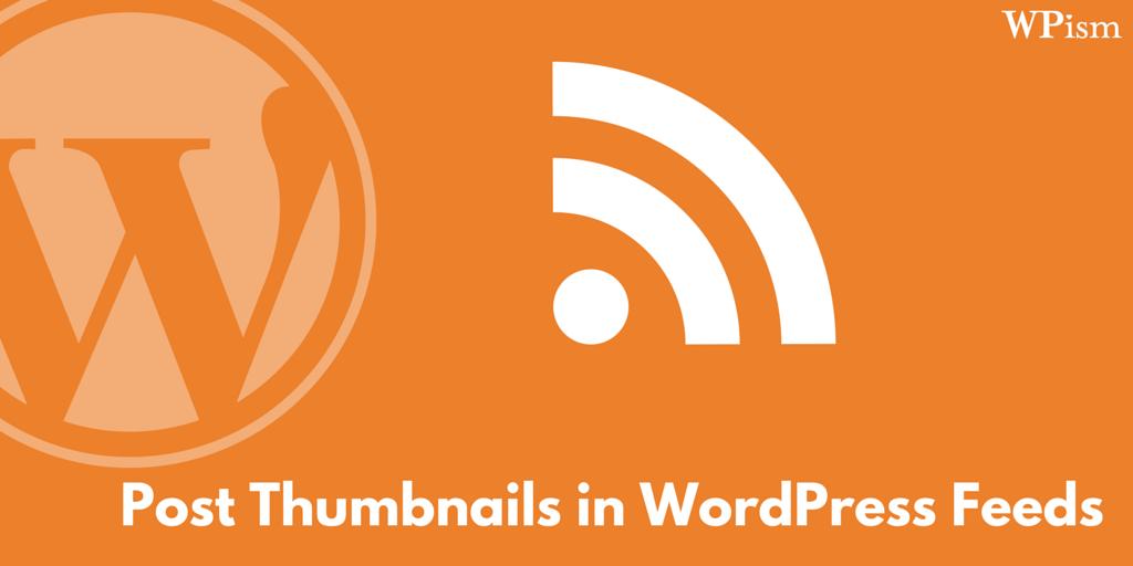 Post Thumbnails RSS Feeds WordPress