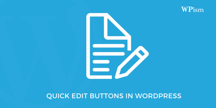 Quick Edit Buttons in WordPress