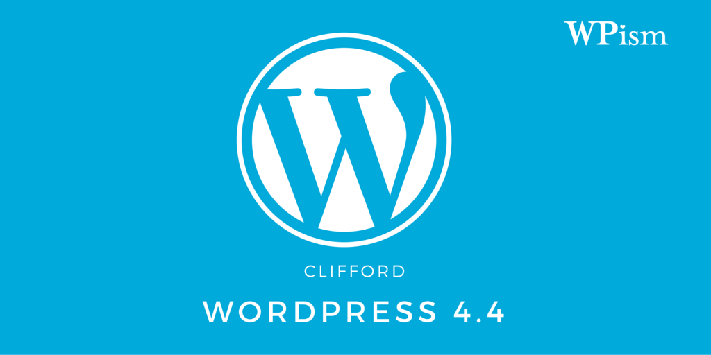 WordPress 4.4 Clifford latest