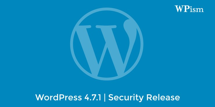 WordPress 4.7.1 Released to Fix 8 Security Issues and 61 Bugs