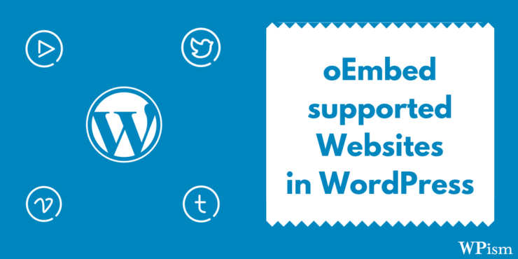 35+ Websites that support oEmbed in WordPress