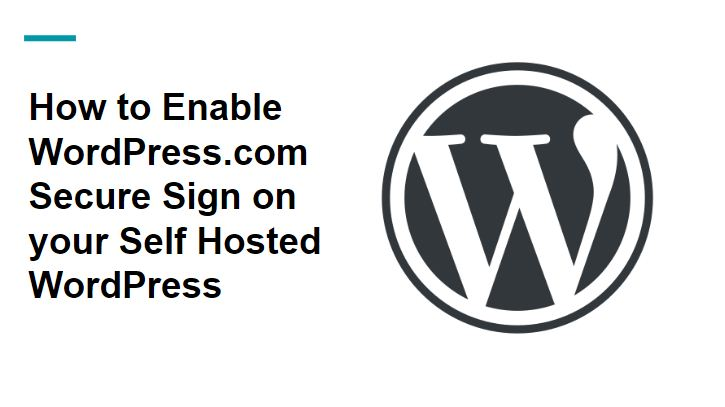How to Enable WordPress.com Secure Sign on Self Hosted WordPress