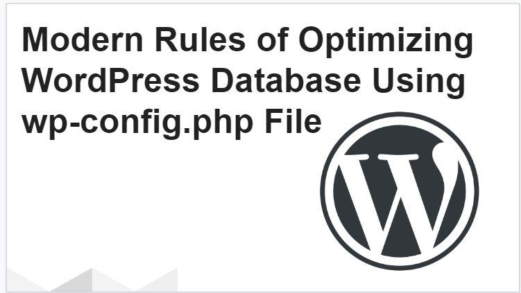 Modern Rules of Optimize WordPress Database Using wp-config.php File