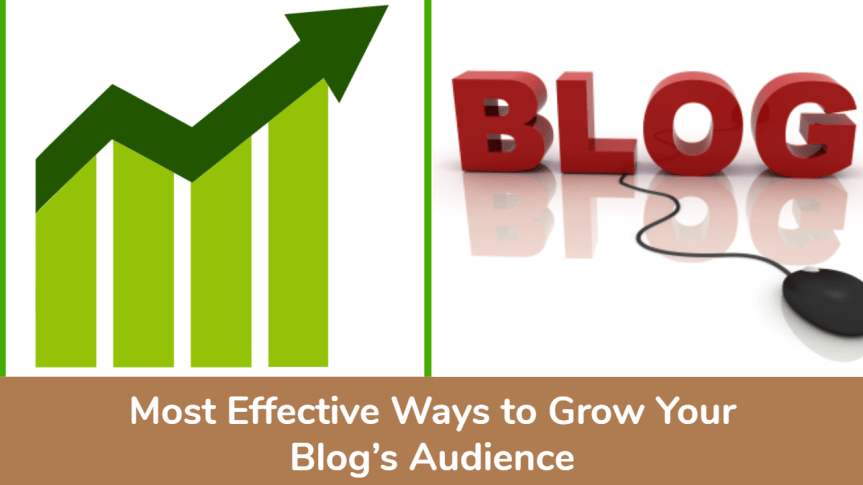 Most Effective Ways to Grow your Blog's Audience