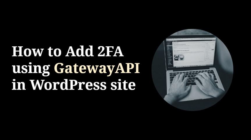 How to Add 2FA using GatewayAPI in WordPress website