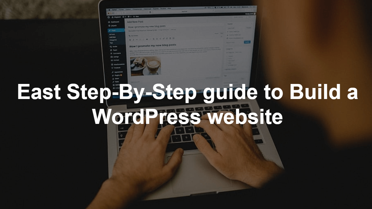 East Step-By-Step guide to Build a WordPress website