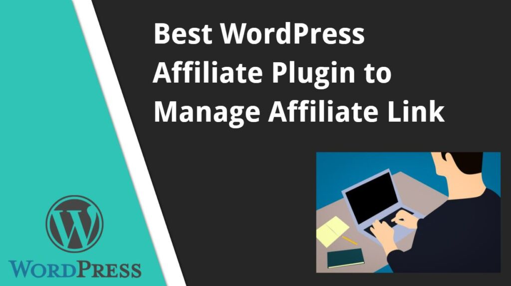 Best WordPress Affiliate Plugin to Manage Affiliate Link