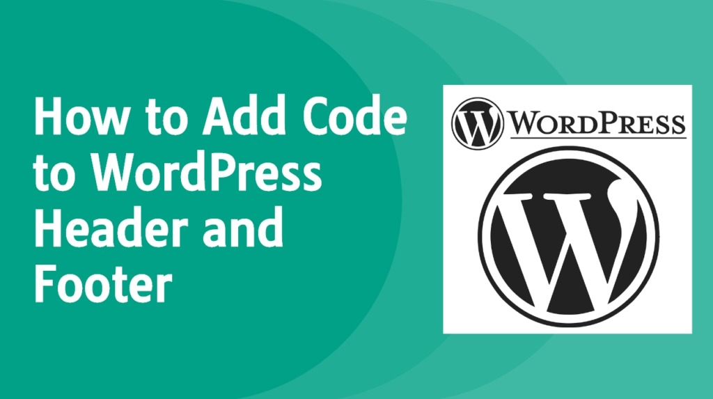 How to Add Code to WordPress Header and Footer