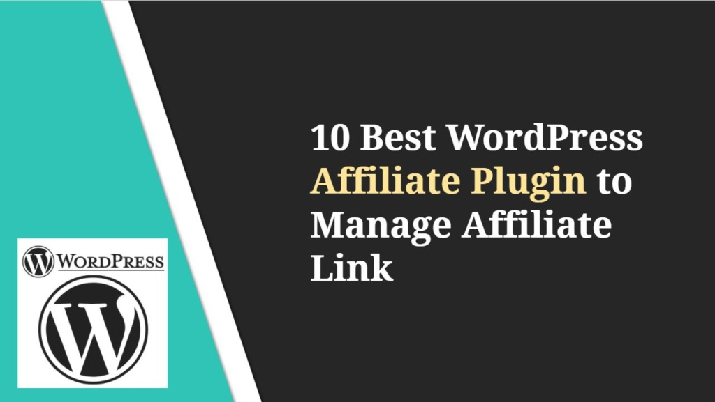 10 Best WordPress Affiliate Plugin to Manage Affiliate Link