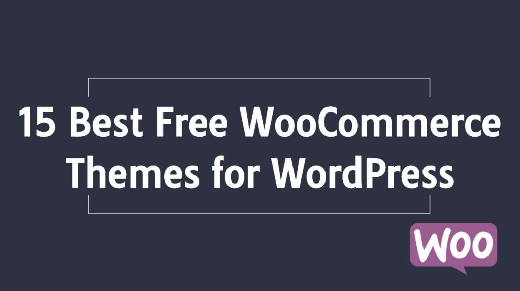 15 Best Free WooCommerce Themes for WordPress