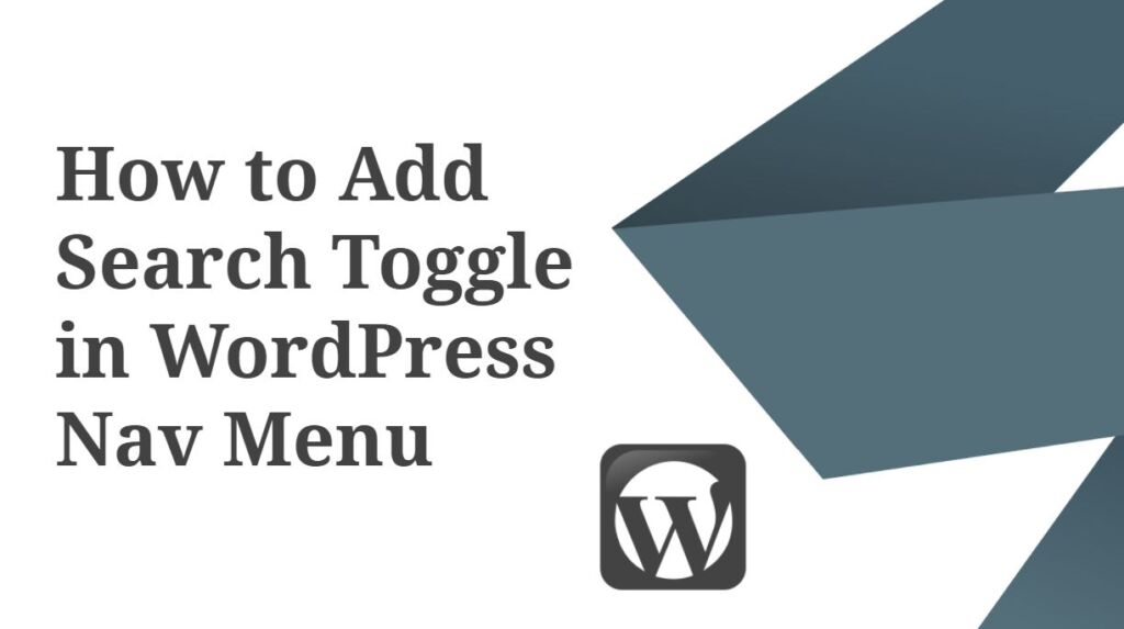 How to Add Search Toggle in WordPress Nav Menu