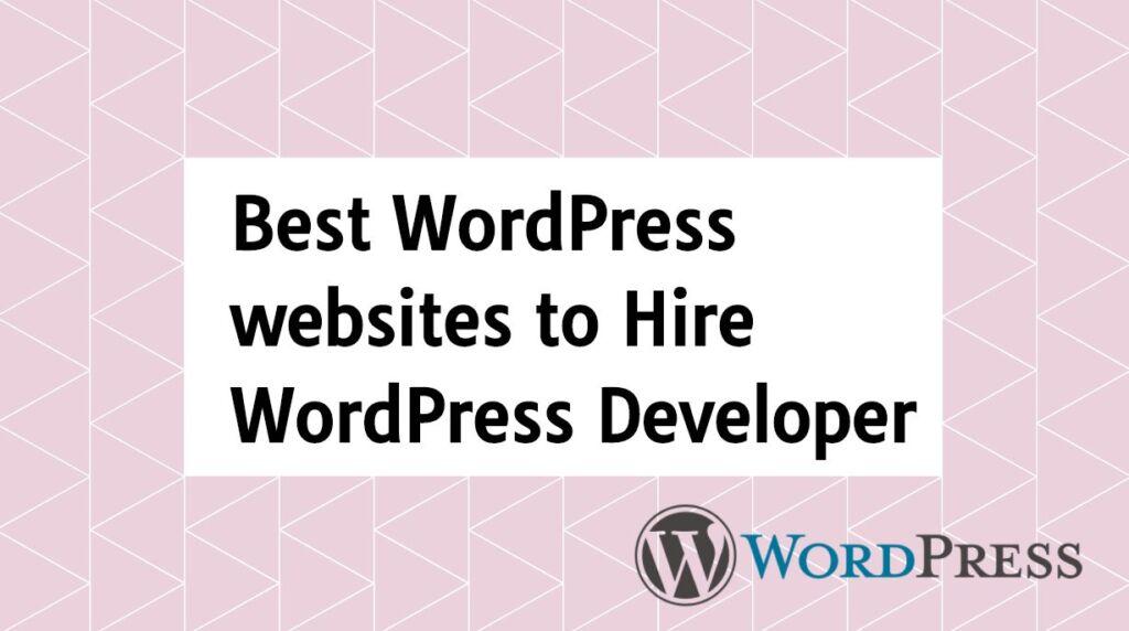 Best WordPress websites to Hire WordPress Developer
