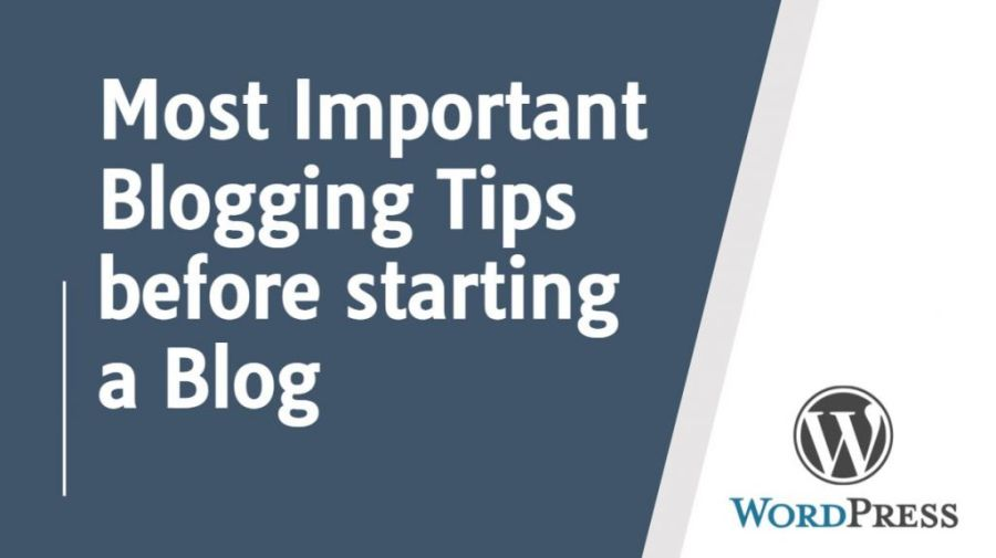 11 Most Important Blogging Tips Before Starting a Blog