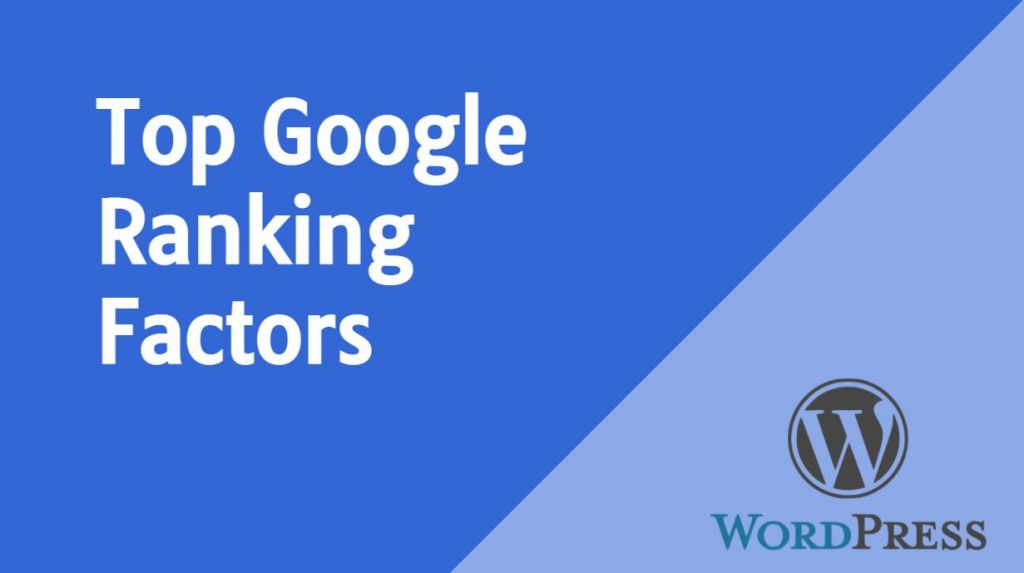 Top Google Ranking Factors in 2021