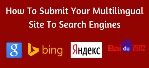 How To Submit Your Multilingual Site To Google, Bing ...