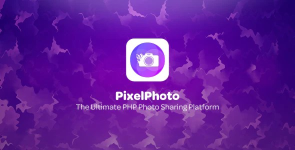 PixelPhoto – The Ultimate Image Sharing & Photo Social Network Platform
