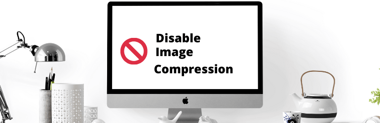 Disables The Native Image Compression In Wordpress