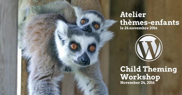 Atelier thèmes-enfants / Child Theming Workshop