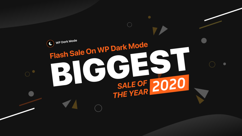Flash sale on WP Dark Mode! Biggest sale of the year 2020