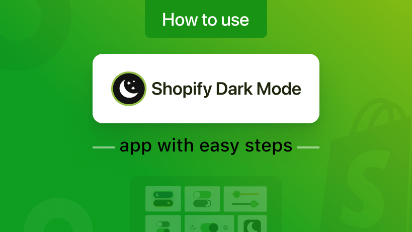 How to Use the Shopify Dark Mode App 2021