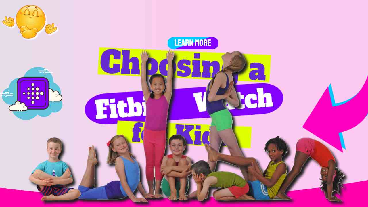 """Image text: """"Choosing a Fitbit Watch for Kids""""."""