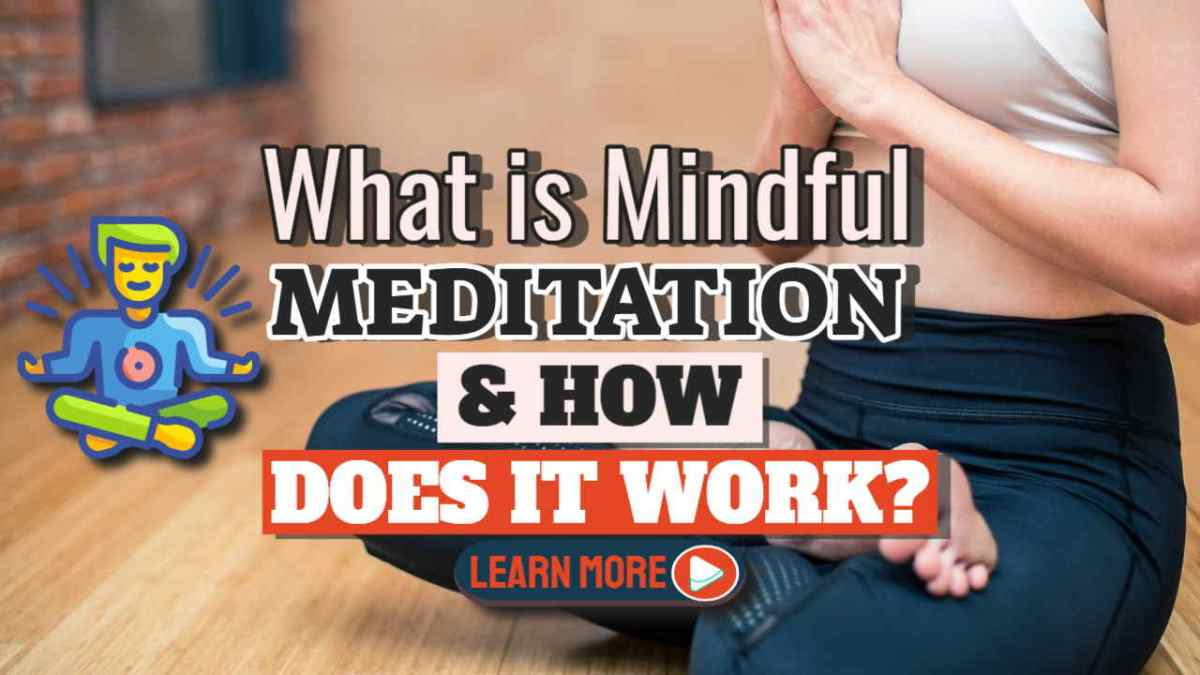 """Image text: """"What is Mindful Meditation and How Does it Work?""""."""