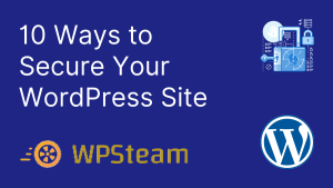 10 Ways to Secure Your WordPress Site