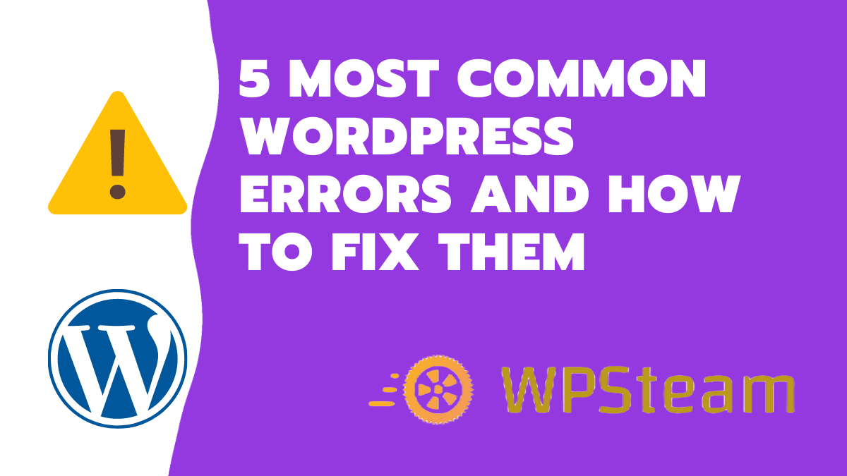 5 Most Common WordPress Errors and How To Fix Them