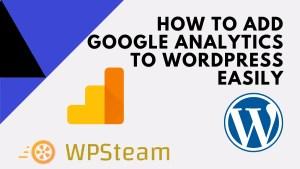 How to Add Google Analytics to WordPress Easily