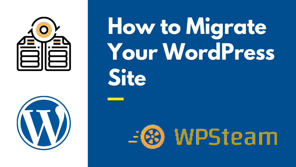 How to Migrate Your WordPress Site