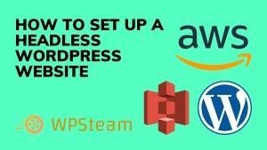 How to Set Up a Headless WordPress Website