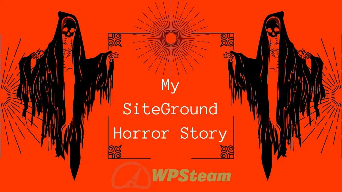 My SiteGround Horror Story