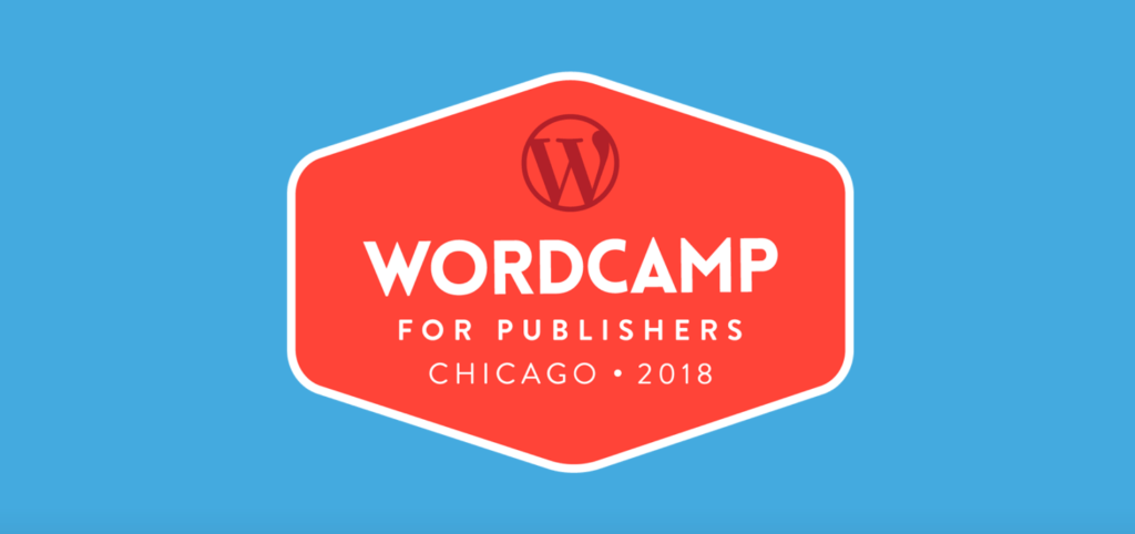 WordCamp for Publishers 2018 Videos Now Available on WordPress.tv