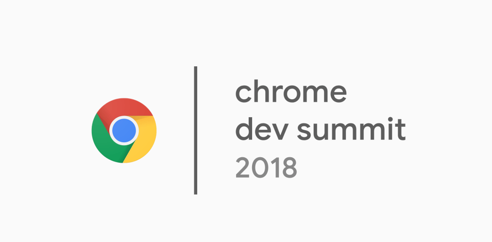Chrome Dev Summit 2018