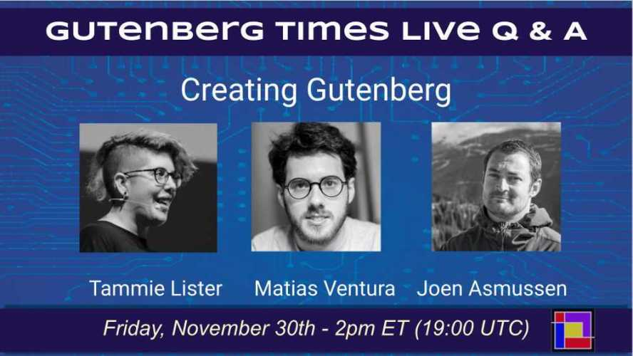 Gutenberg Times to Host Live Q&A with Gutenberg Leads on Friday, November 30