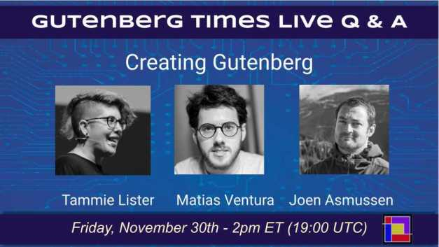 creating-gutenberg-q-and-a Gutenberg Times to Host Live Q&A with Gutenberg Leads on Friday, November 30 design tips