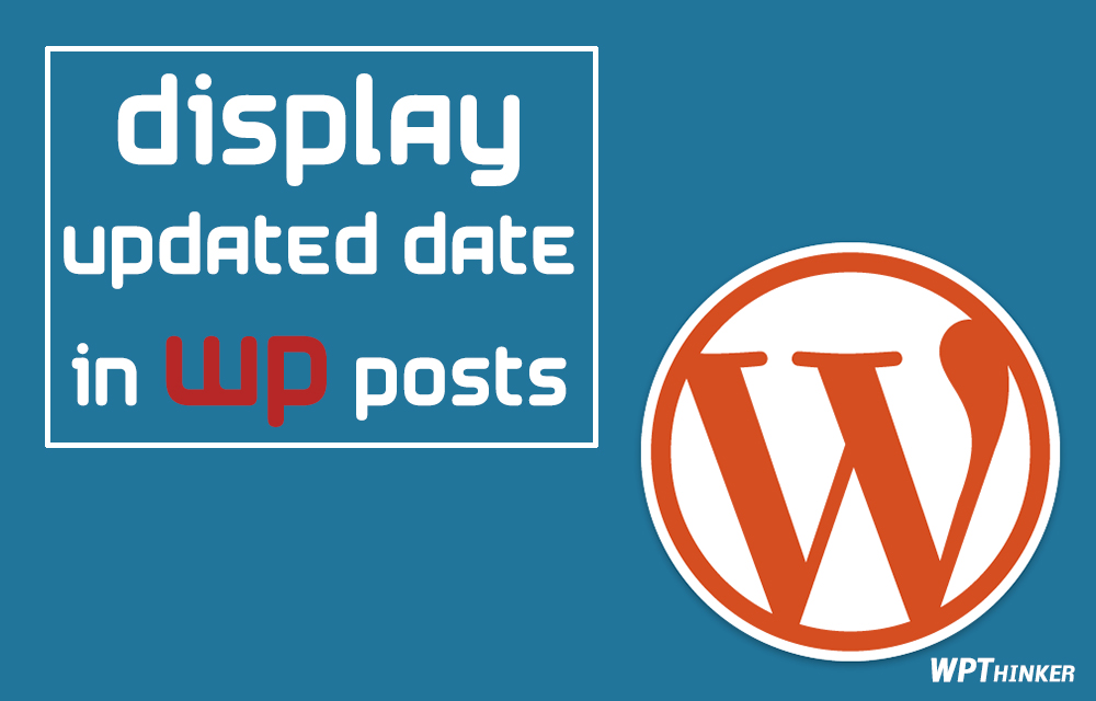 how-to-display-the-last-updated-date-of-posts-in-wordpress