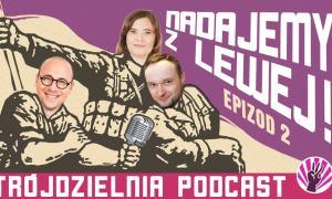 Trójdzielnia Podcast Polityczny #2 – Tarcza antypracownicza, POPiS i polscy miliarderzy