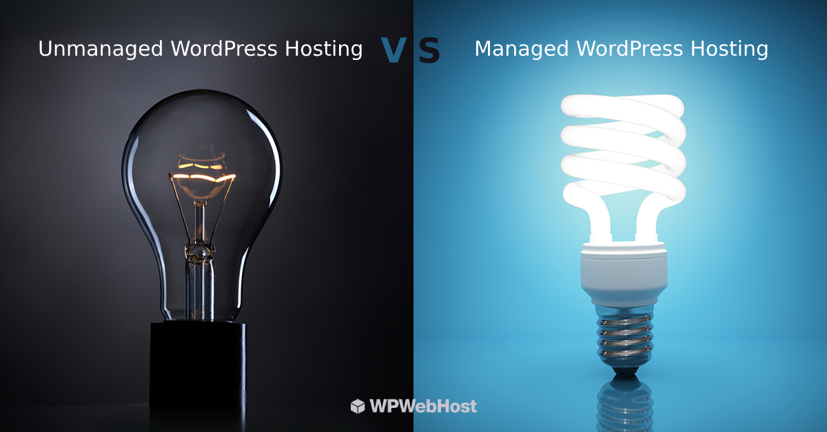 Unmanaged vs Managed WordPress Hosting