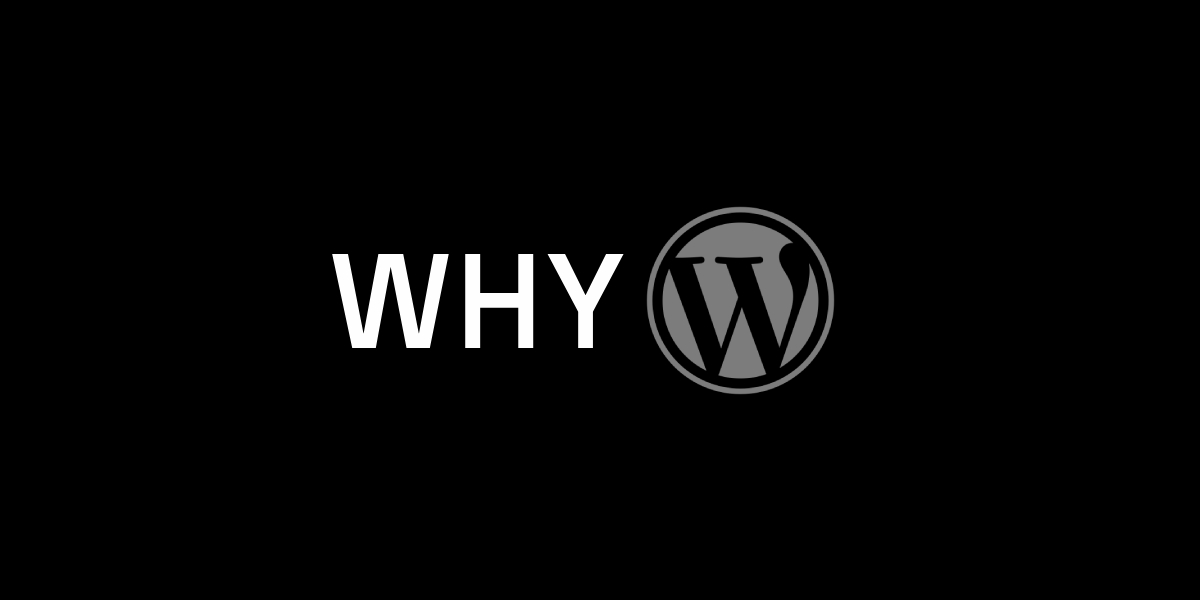 Why WordPress? 5 Compelling Reasons Why It's The First Choice of CMS
